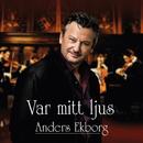 Var mitt ljus/Anders Ekborg