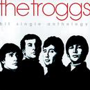 Hit Single Anthology/The Troggs