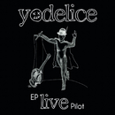 EP Live Pilot/Yodelice