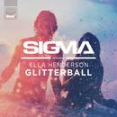 Glitterball (feat. Ella Henderson)/Sigma