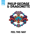 Feel This Way/Philip George, Dragonette