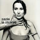 La Zizanie/Zazie