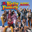 Almost Heaven/The Kelly Family