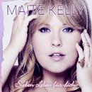 Sieben Leben für dich/Maite Kelly