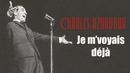 Je m'voyais déjà/Charles Aznavour
