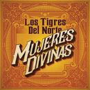 Mujeres Divinas/Los Tigres Del Norte