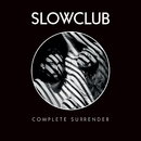 Complete Surrender/Slow Club