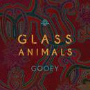 Gooey/Glass Animals