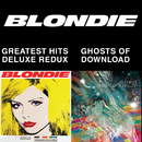 Blondie 4(0)-Ever: Greatest Hits Deluxe Redux / Ghosts Of Download/Blondie