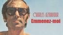 Emmenez-moi/Charles Aznavour