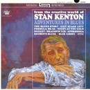 Adventures In Blues (Expanded Edition)/Stan Kenton
