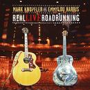 Real Live Roadrunning/Mark Knopfler, Emmylou Harris