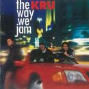 The Way We Jam/Kru