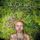 Chapter Of The Forest/Trevor Hall