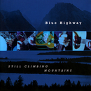 Still Climbing Mountains/Blue Highway