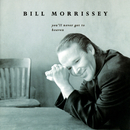 You'll Never Get To Heaven/Bill Morrissey
