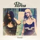 You & I/The Pierces