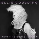 Anything Could Happen/Ellie Goulding
