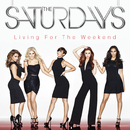 Living For The Weekend (Deluxe Edition)/The Saturdays