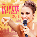 O Carnaval De Ivete Sangalo 2013 (Ao Vivo)/Ivete Sangalo