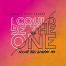 I Could Be The One [Avicii vs Nicky Romero] (Noonie Bao Acoustic Mix)/Avicii