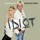 Idiot (Version 2011)/Michelle, Matthias Reim