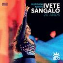 Multishow Ao Vivo - Ivete Sangalo 20 Anos (Live)/Ivete Sangalo
