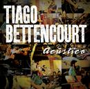 Acústico/Tiago Bettencourt