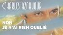Non je n'ai rien oublié/Charles Aznavour