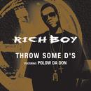 Throw Some D's (Edited Version) (feat. Polow Da Don)/Rich Boy