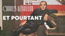 Et pourtant/Charles Aznavour