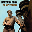 No Dirty Names/Dave Van Ronk