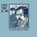 Songs For Ageing Children/Dave Van Ronk