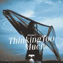 Thinking Too Much/Brynny