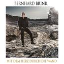Mit dem Herz durch die Wand/Bernhard Brink
