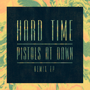 Hard Time / Pistols At Dawn (Remix EP)/Seinabo Sey