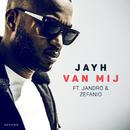 Van Mij (feat. Jandro, Zefanio)/Jayh