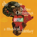 The Night Before Christmas - A Musical Fantasy/Sounds Of Blackness