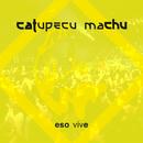Eso Vive (Live)/Catupecu Machu