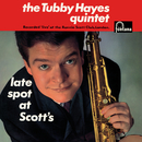 Late Spot At Scott's (Live At Ronnie Scott's Club, London, UK / 1962 / Remastered 2019)/Tubby Hayes Quintet
