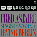 Fred Astaire Sings & Swings Irving Berlin/Fred Astaire