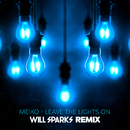 Leave The Lights On (Will Sparks Remix)/Meiko