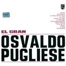 El Gran Osvaldo Pugliese/Osvaldo Pugliese