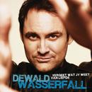 Vergeet Wat Jy Weet Van Liefde/Dewald Wasserfall