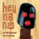 Hey Na Na (Remastered)/Os Paralamas Do Sucesso