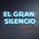 Singles/El Gran Silencio