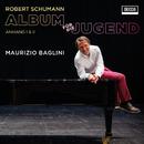 Album Für Die Jugend, op.68 - Zweite Abteilung - Anhang I & II/Maurizio Baglini
