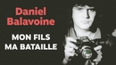 Mon fils ma bataille/Daniel Balavoine