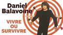Vivre ou survivre/Daniel Balavoine