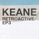 Retroactive - EP3/Keane